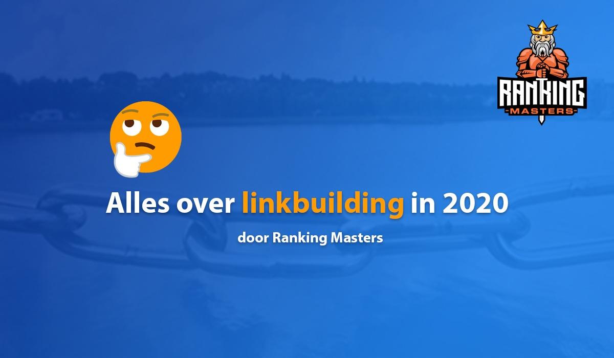 Alles over linkbuilding in 2020